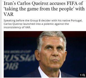 انتقادات کیروش از VAR بازتاب جهانی پیدا کرد / فیفا با VAR فوتبال را از مردم می گیرد